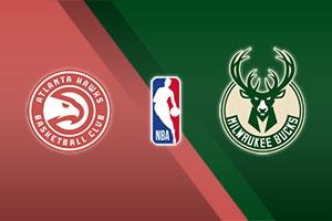 Atlanta Hawks vs. Milwaukee Bucks