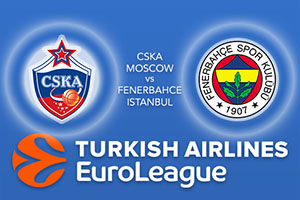 CSKA Moscow v Fenerbahce Istanbul