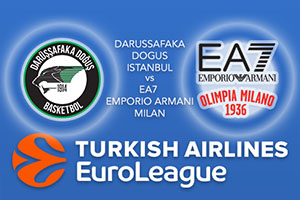 Euroleague Predictions - Darussafaka Dogus Istanbul v EA7 Emporio Armani Milan
