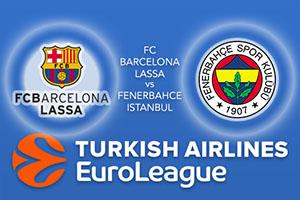Euroleague Predictions - FC Barcelona Lassa v Fenerbahce Istanbul