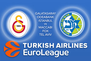 Galatasaray Odeabank Istanbul v Maccabi FOX Tel Aviv