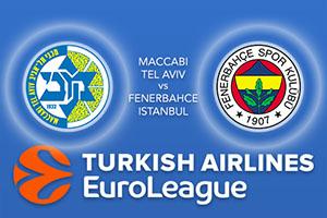 Maccabi Fox Tel Aviv v Fenerbahce Istanbul - Euroleague Betting Tips
