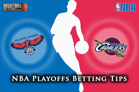NBA Eastern Conference Finals Betting Tips For May 26, 2015 - Atlanta Hawks @ Cleveland ...