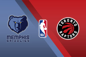 Toronto Raptors vs. Memphis Grizzlies