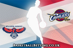 NBA Conference Finals Betting Tips - Hawks @ Cavaliers