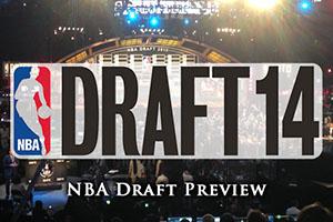 NBA Draft 2014 Preview