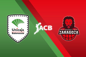 Unicaja Malaga vs. Zaragoza