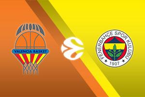 Valencia Basket vs. Fenerbahce